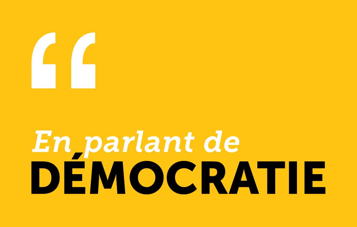 En parlant de démocratie